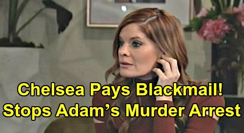 The Young and the Restless Spoilers: Chelsea Stops Adam's Arrest for Murder – Pays Blackmailer Phyllis' Outrageous Demand