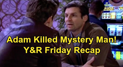 The Young and the Restless Spoilers: Friday, February 14 Recap – Adam Killed Mystery Woman's Husband – Rey Rushes to Sharon's Rescue