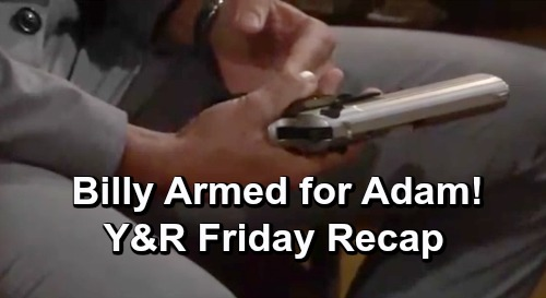 The Young and the Restless Spoilers: Friday, June 28 Recap – Vengeful Billy's Got a Gun – Adam Threatens Nick with J.T. Mask Video