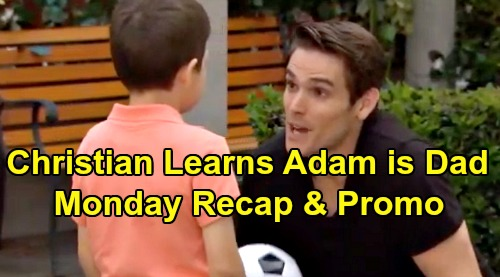 The Young and the Restless Spoilers: Monday, August 5 Recap – Adam Tells Christian He's His Real Dad – Chelsea and Billy Reconnect
