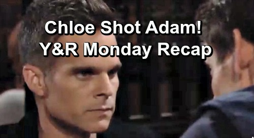 The Young and the Restless Spoilers: Monday, June 10 Recap – Chloe Shot Adam - Kevin Wants To Trade Kidnapped Wife For Phyllis