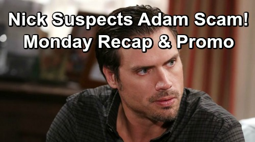 6dfae4f8d The Young and the Restless Spoilers: Monday, May 6 Recap – Nick Suspects  Adam