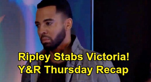 The Young and the Restless Spoilers: Thursday, February 20 Recap – Ripley Stabs Victoria in Bloody Amanda Mix-up – Adam Proposes to Chelsea