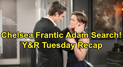 The Young and the Restless Spoilers: Tuesday, October 15 Recap – Chelsea Frantic Adam Search – Kyle Explodes at Lola, Warns About Theo