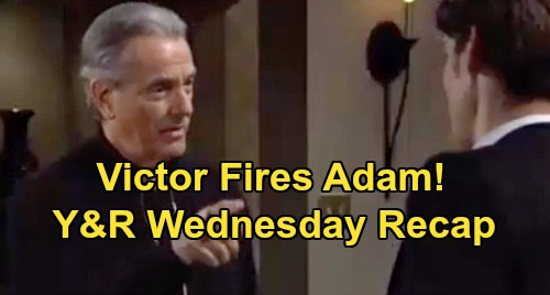 The Young and the Restless Spoilers: Wednesday, April 22 Recap – Victor Fires Stunned Adam - Theo Sad Birthday, Ignored by Lola