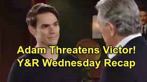The Young and the Restless Spoilers: Wednesday, August 14 Recap – Adam Threatens Victor – Ashley & Jack's Decision – Elena's New Job