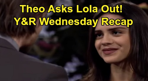 The Young and the Restless Spoilers: Wednesday, February 26 Recap – Theo Asks Lola Out – Steamy Summer & Kyle Fantasies - Billy Sneaks In