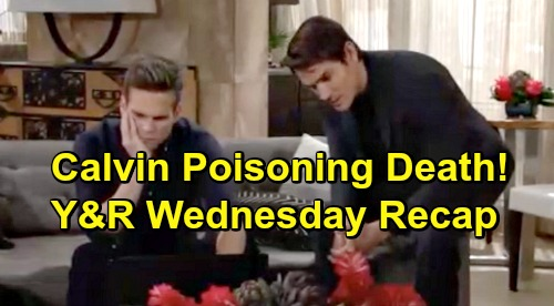 The Young and the Restless Spoilers: Wednesday, July 10 Recap – Phyllis Backstabbing Adam – Kevin Learns Calvin Possibly Poisoned
