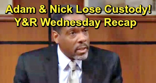 The Young and the Restless Spoilers: Wednesday, July 24 Recap – Nick and Adam Both Lose Custody, Christian Faces Foster Care