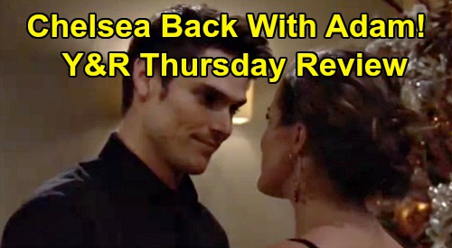 The Young and the Restless Spoilers: Thursday, January 2 Review - Chelsea Back With Adam - Billy & Amanda Deep Ties - Tessa Mysterious Text