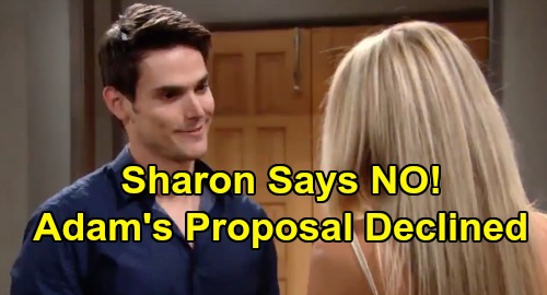 The Young and the Restless Spoilers: Sharon Says No To Adam's Marriage Proposal, For Now