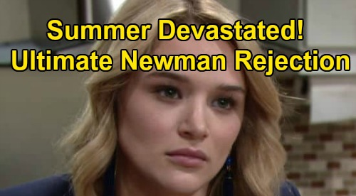 The Young and the Restless Spoilers: Summer Devastated by Ultimate Newman Family Rejection - Heartbroken and Furious