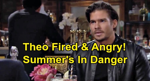 The Young and the Restless Spoilers: Theo Fired, Becomes Dangerous - Kyle Senses Trouble For Summer