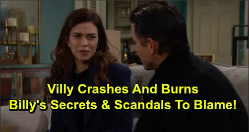 The Young and the Restless Spoilers: 'Villy' Crashes and Burns, Billy Only Has Himself to Blame – Secrets and Scandals Cost Him Victoria?
