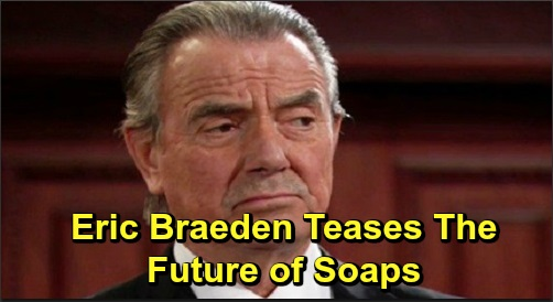 The Young and the Restless Spoilers: Eric Braeden Hopeful About Future of Soaps – Y&R Star Disses Inferior Talk Shows & Reality Shows