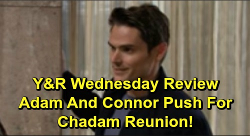 The Young and the Restless Spoilers: Wednesday, October 30 Review - Connor & Adam Draw Chelsea Into 'Chadam' - Kyle Rejects Theo