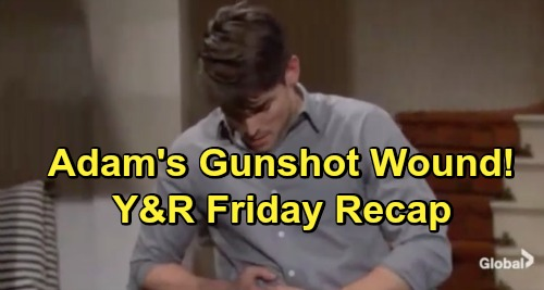 The Young and the Restless Spoilers: Friday, May 17 Recap – Adam's Gunshot Wound – Chelsea's Secret Texts – Mia's Baby Daddy Revealed