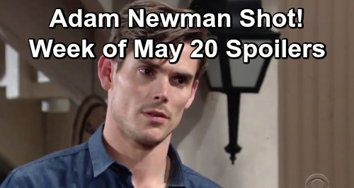 The Young and the Restless Spoilers: Week of May 20 Preview - Adam Gets Shot! – Mysterious Culprit Guns Down Brooding Newman