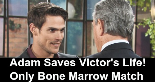 The Young and the Restless Spoilers: Adam Saves Victor's Life – Favorite Son Only Match for Bone Marrow Transplant