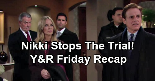 The Young and the Restless Spoilers: Friday, February 8 Update – Victor's a Flight Risk – Nikki Stops The Trial