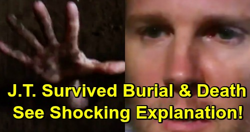 The Young and the Restless Spoilers: How J.T. Survived Being Killed and Buried - Shocking Explanation Revealed