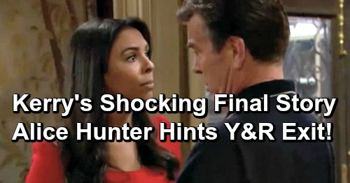 The Young and the Restless Spoilers: Kerry's Shocking Exit Story, Big Reveal Shows Dark Side – Alice Hunter Hints Leaving Y&R?