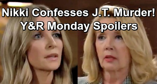 The Young and the Restless Spoilers: Monday, February 11 – Nikki Confesses to Killing J.T. – Genoa City Explodes