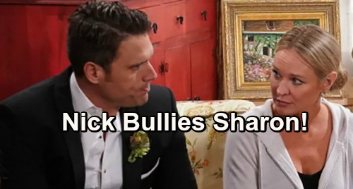 The Young and the Restless Spoilers: Sharon Bullied – Nick's A Hypocrite, Wrong Again