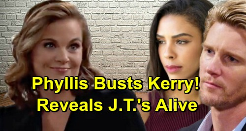 The Young and the Restless Spoilers: Phyllis Exposes Kerry's Plan, Reveals J.T. Is Alive