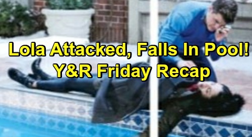 The Young and the Restless Spoilers: Friday, February 15 Recap – Attacked Lola Falls in Pool - Sharon, Phyllis and Victoria Arrested