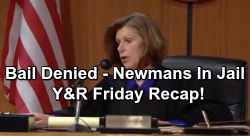 The Young and the Restless Spoilers: Friday, February 22 Recap – No Bail for The Newmans – Rey Discovers Abby's Parka
