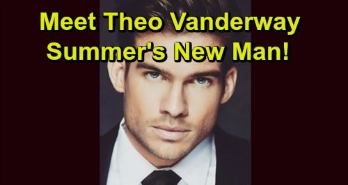 The Young and the Restless Spoilers: Summer Gets a New Man – Handsome Theo Hits Town Looking for Love