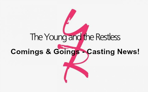 The Young and the Restless Spoilers: Casting News – Comings and Goings – Hot Films for Y&R Stars – New Faces Hit Genoa City