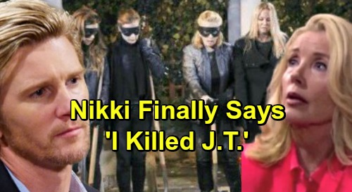 The Young and the Restless Spoilers: J.T. Truth Finally Comes Out – Nikki Admits She's the Killer, Cover-up Alliance Ripped Apart