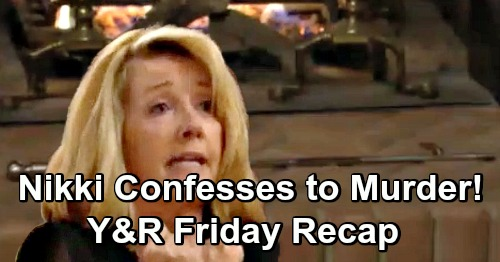 The Young and the Restless Spoilers: Friday, January 11 Update – Nikki Finds Planted J.T. Murder Weapon, Confesses To Killing