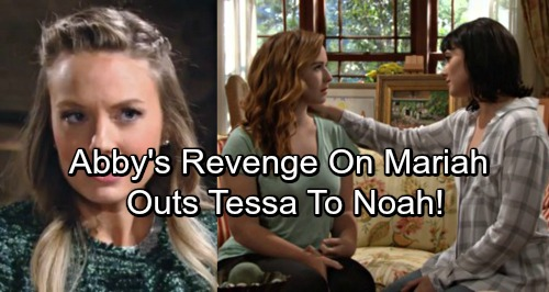 The Young and the Restless Spoilers: Abby Seeks Revenge After Mariah Snitches – Exposes Tessa and Mariah's Secret, Noah Shocked