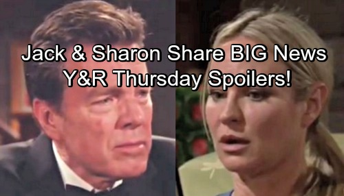 The Young and the Restless Spoilers: Thursday, May 31 – Jack and Sharon Share Big Surprises – Hilary Shocks Devon