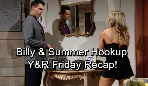 The Young and the Restless Spoilers: Friday, October 5 Update – Billy Dumps Phyllis, Hooks Up with Summer – Sharon Kicks Nick Out