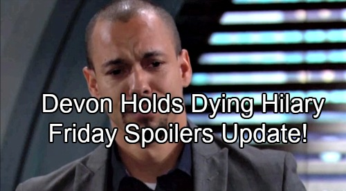 The Young and the Restless Spoilers: Friday, July 27 Recap – Devon Holds Hilary as She Dies – Punches Fly for Nick and Billy