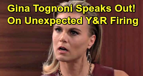 The Young and the Restless Spoilers: Gina Tognoni Speaks Out On Y&R Exit - Y&R Costars & Fans Weigh In On Controversial Decision
