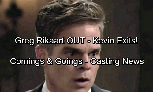 The Young and the Restless Spoilers: Greg Rikaart OUT - Comings and Goings – Week of October 2-6 - Casting News
