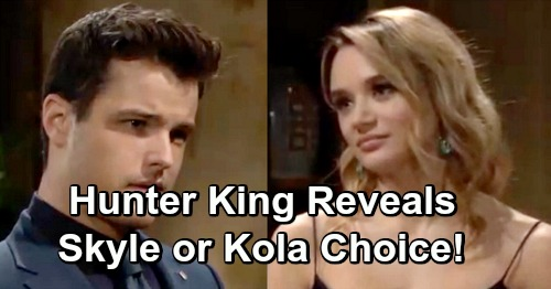 The Young and the Restless Spoilers: Hunter King Talks Skyle and Kola War – Reveals Why Kyle Should Pick Summer