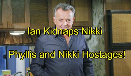 'The Young and the Restless' Spoilers: Ian's Escape Goes Badly - Kidnaps Nikki, Holds Her Hostage with Phyllis at Cabin