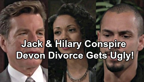 The Young and the Restless Spoilers: Jack Tells Hilary To Get Sneaky – Devon Divorce Battle Gets Ugly