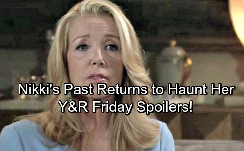 The Young and the Restless Spoilers: Friday, May 11 – Nikki's Past Comes Back to Haunt Her – Jack's Dina Move – Lily's Shocker