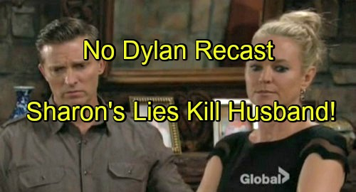 'The Young and the Restless' Spoilers: Dylan Not Being Recast – Sharon's Lies Create Chaos, Cause Husband's Death?