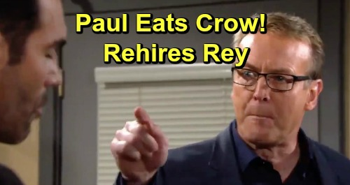The Young and the Restless Spoilers: Paul Makes a Huge Mistake - Apologizes and Rehires Rey