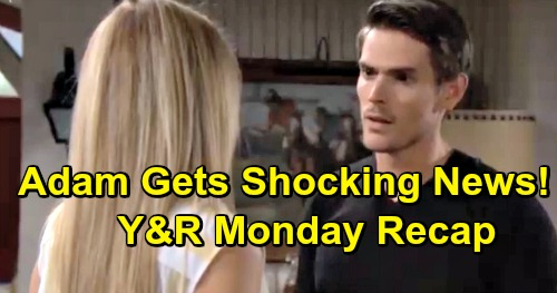 The Young and the Restless Spoilers: Monday, June 3 Recap – Adam Reels Over Chelsea's Marriage, Connor's Adoption – Party Crasher Phyllis
