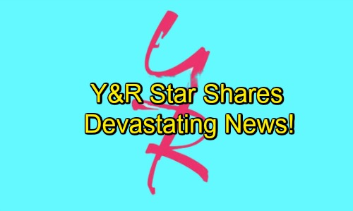 The Young and the Restless Spoilers: Y&R Star Shares Devastating News – Disaster Brings Terrible Blow