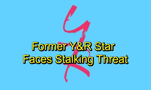 The Young and the Restless Spoilers: Former Y&R Star Faces Stalking Threat - Retreats From Social Media